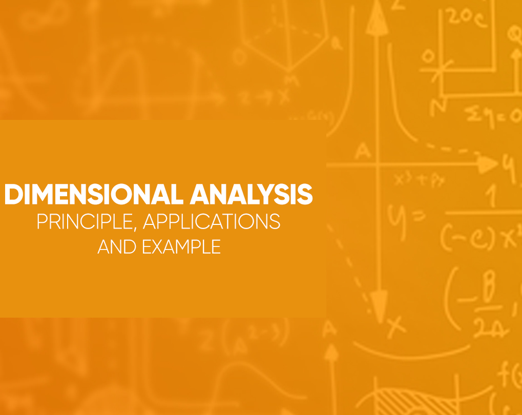 Dimensional Analysis – Principle, Applications and Example