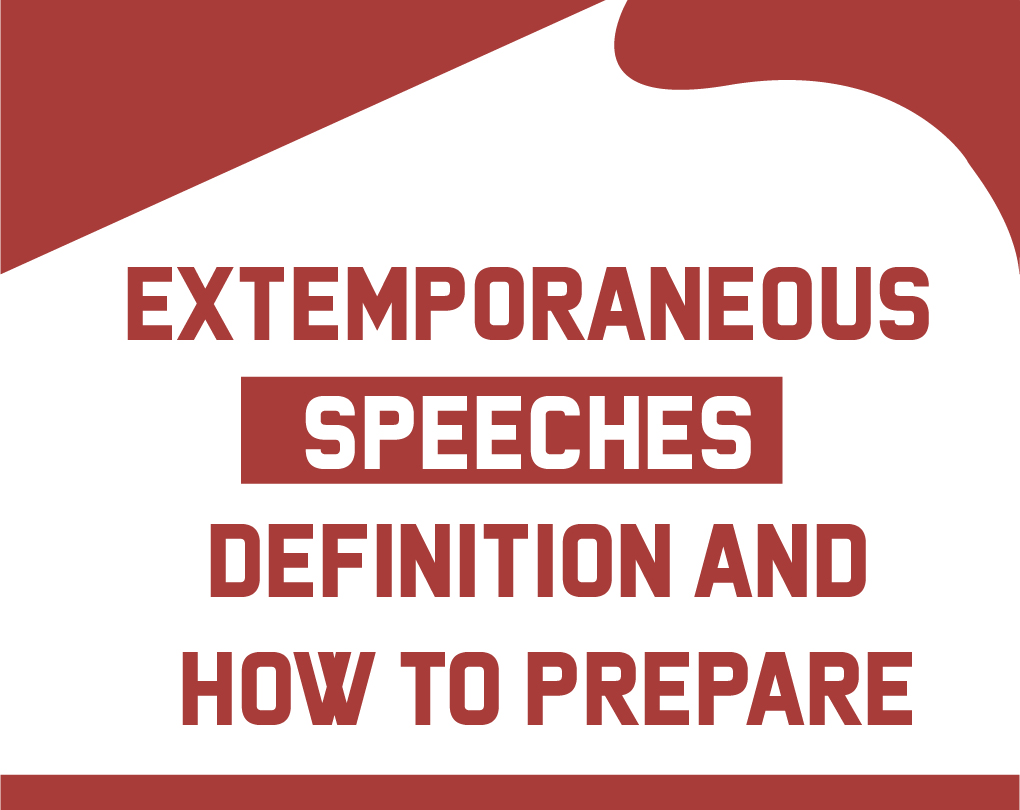Extemporaneous Speeches – Definition and How to Prepare