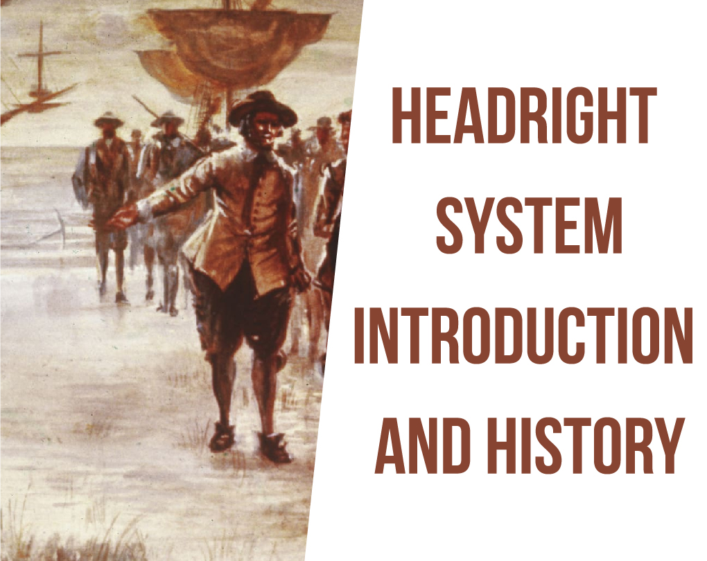 Headright System – Introduction and History